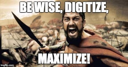 be wise, digitize, maximize